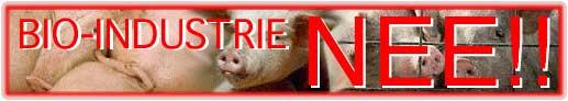 Zeg NEE tegen de bio-industrie